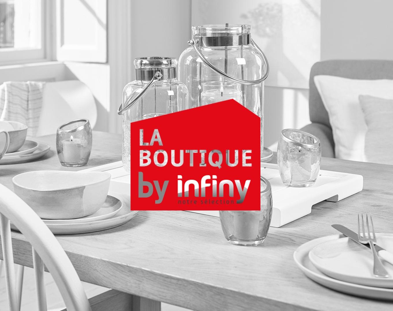 La Boutique By Infiny, espace décoration d'Infiny Home